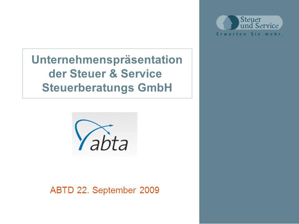 Unternehmenspräsentation der Steuer & Service Steuerberatungs GmbH ABTD 22. September 2009