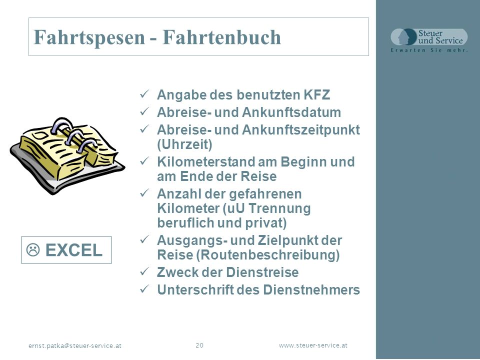 www.steuer-service.at20 ernst.patka@steuer-service.at Angabe des benutzten KFZ Abreise- und Ankunftsdatum Abreise- und Ankunftszeitpunkt (Uhrzeit) Kil