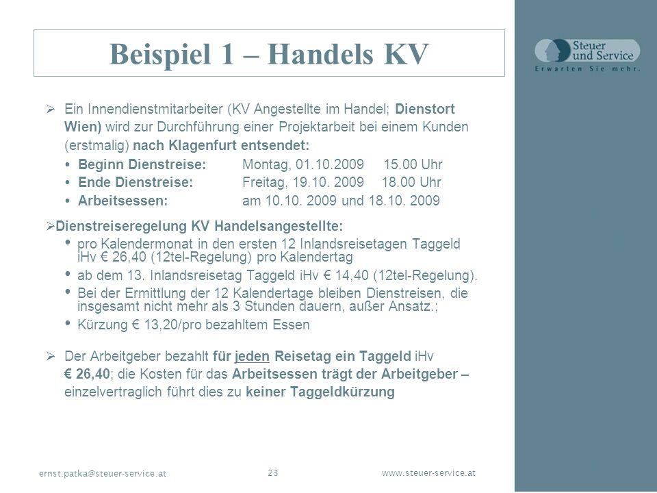 www.steuer-service.at23 ernst.patka@steuer-service.at Beispiel 1 – Handels KV Ein Innendienstmitarbeiter (KV Angestellte im Handel; Dienstort Wien) wi