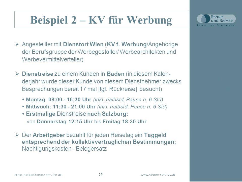 www.steuer-service.at27 ernst.patka@steuer-service.at Beispiel 2 – KV für Werbung Angestellter mit Dienstort Wien (KV f. Werbung/Angehörige der Berufs