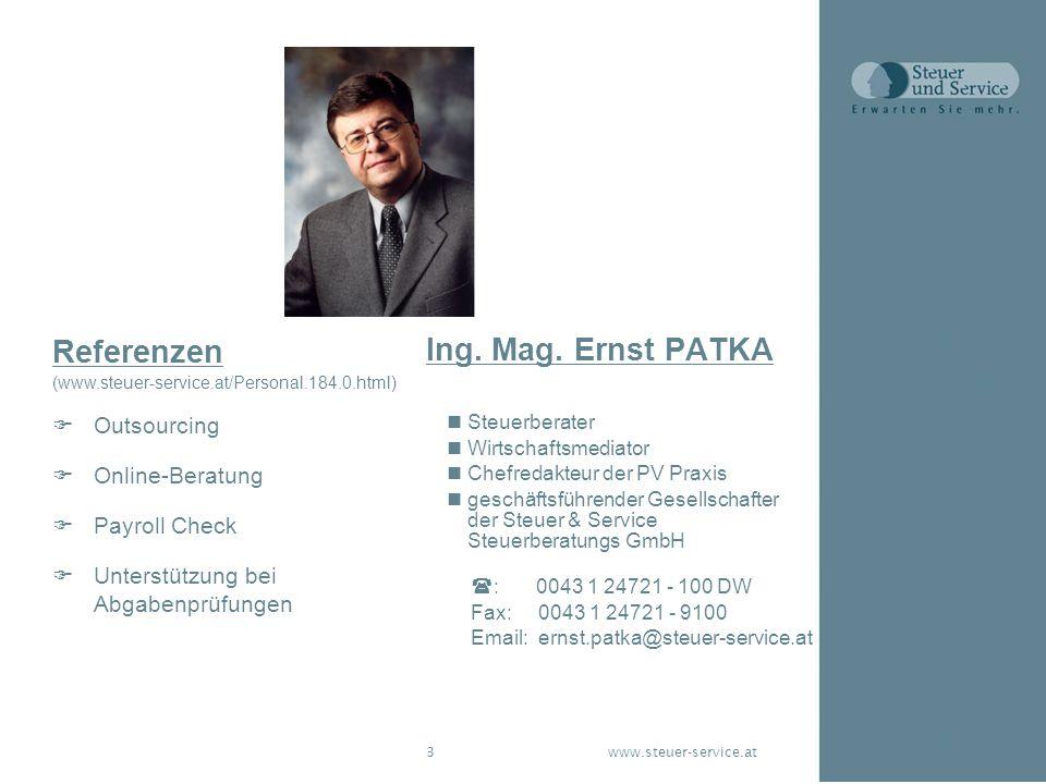 www.steuer-service.at3 Ing. Mag. Ernst PATKA Steuerberater Wirtschaftsmediator Chefredakteur der PV Praxis geschäftsführender Gesellschafter der Steue