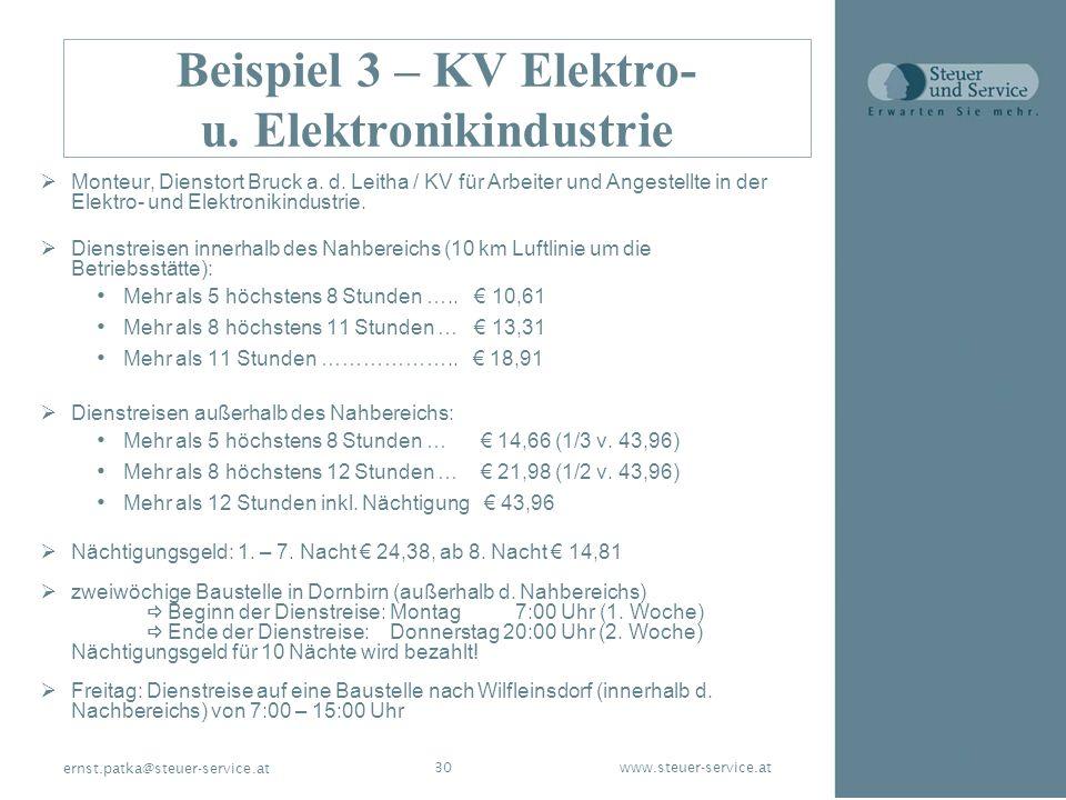 www.steuer-service.at30 ernst.patka@steuer-service.at Beispiel 3 – KV Elektro- u. Elektronikindustrie Monteur, Dienstort Bruck a. d. Leitha / KV für A