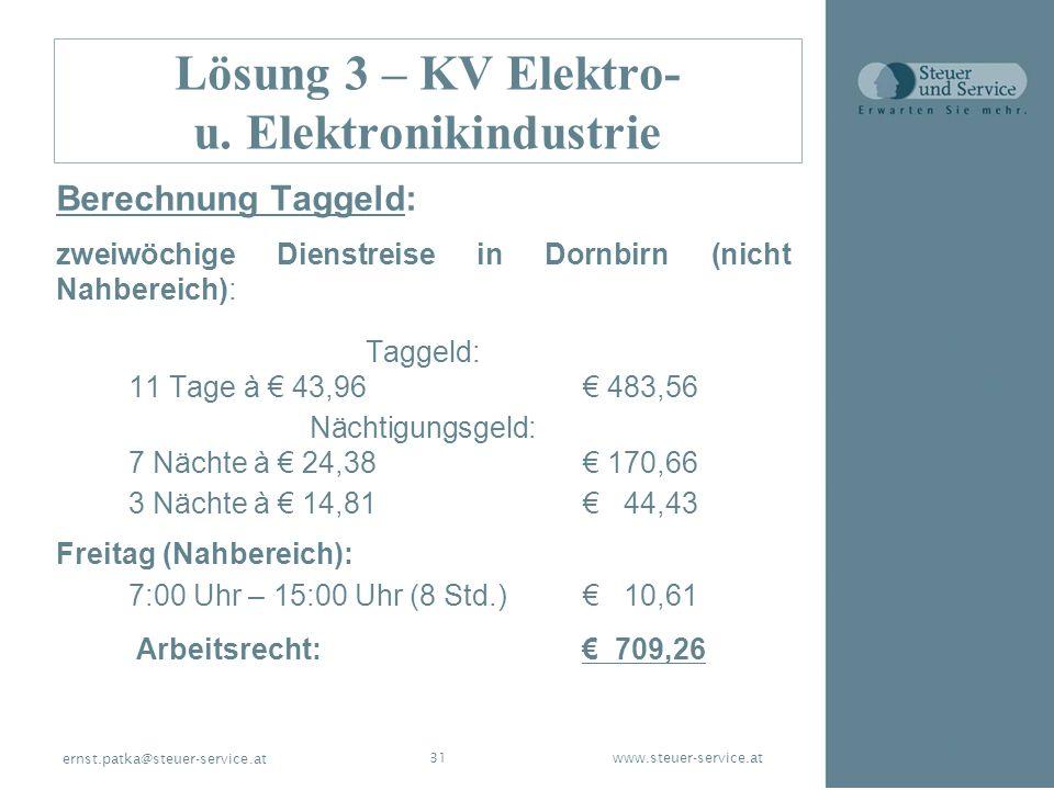 www.steuer-service.at31 ernst.patka@steuer-service.at Lösung 3 – KV Elektro- u. Elektronikindustrie Berechnung Taggeld: zweiwöchige Dienstreise in Dor