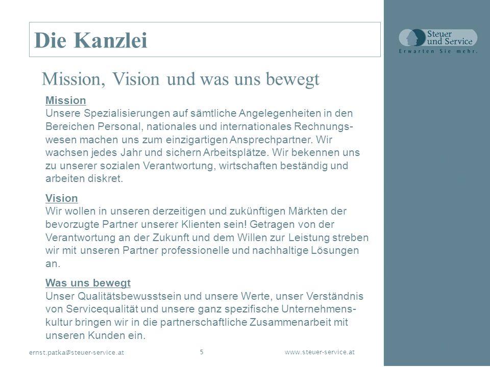 www.steuer-service.at5 ernst.patka@steuer-service.at Die Kanzlei Mission, Vision und was uns bewegt Mission Unsere Spezialisierungen auf sämtliche Ang
