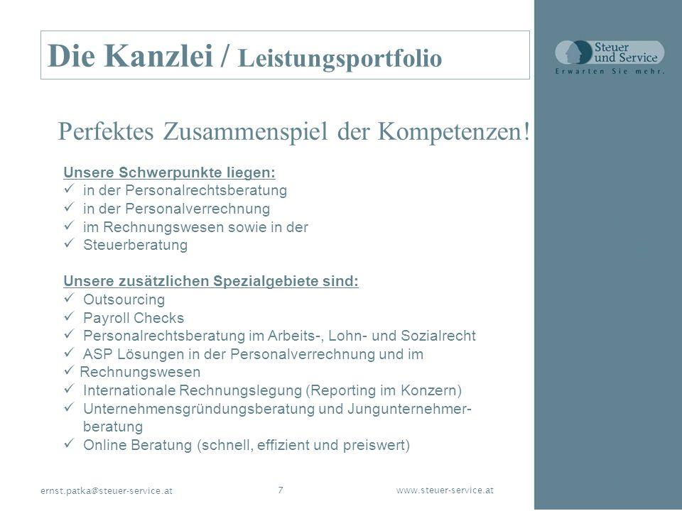 www.steuer-service.at7 ernst.patka@steuer-service.at Die Kanzlei / Leistungsportfolio Perfektes Zusammenspiel der Kompetenzen! Unsere Schwerpunkte lie