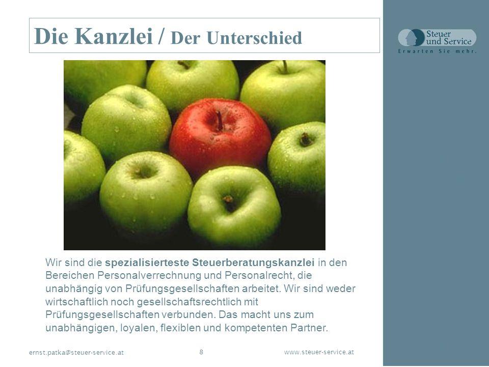 www.steuer-service.at8 ernst.patka@steuer-service.at Die Kanzlei / Der Unterschied Wir sind die spezialisierteste Steuerberatungskanzlei in den Bereic