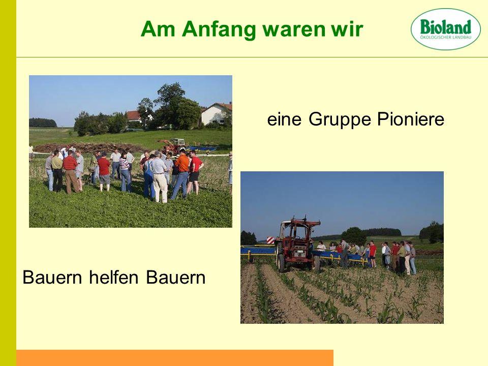 Am Anfang waren wir eine Gruppe Pioniere Bauern helfen Bauern