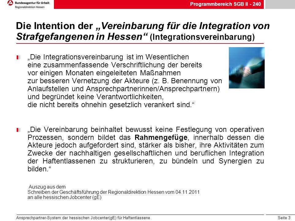 Seite 3 Ansprechpartner-System der hessischen Jobcenter(gE) für Haftentlassene Die Intention der Vereinbarung für die Integration von Strafgefangenen