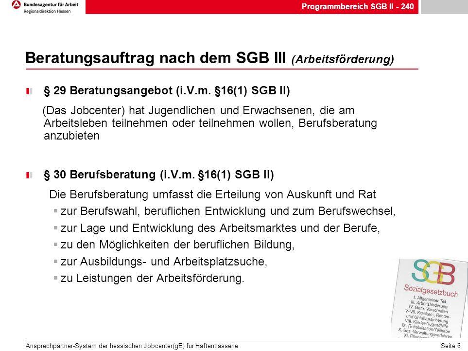 Seite 6 Ansprechpartner-System der hessischen Jobcenter(gE) für Haftentlassene Beratungsauftrag nach dem SGB III (Arbeitsförderung) § 29 Beratungsange