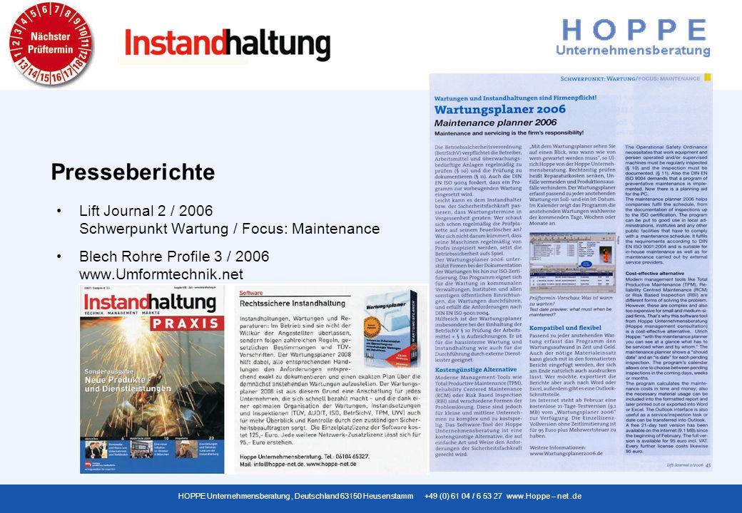 HOPPE Unternehmensberatung, Deutschland 63150 Heusenstamm +49 (0) 61 04 / 6 53 27 www.Hoppe – net.de Lift Journal 2 / 2006 Schwerpunkt Wartung / Focus: Maintenance Blech Rohre Profile 3 / 2006 www.Umformtechnik.net Presseberichte