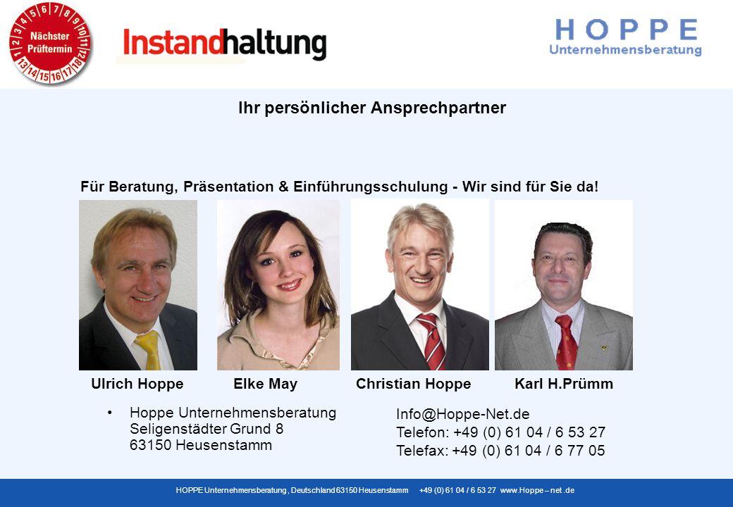 HOPPE Unternehmensberatung, Deutschland 63150 Heusenstamm +49 (0) 61 04 / 6 53 27 www.Hoppe – net.de Ihr persönlicher Ansprechpartner Hoppe Unternehmensberatung Seligenstädter Grund 8 63150 Heusenstamm Für Beratung, Präsentation & Einführungsschulung - Wir sind für Sie da.