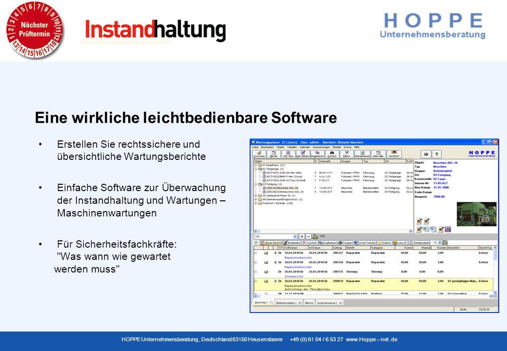 HOPPE Unternehmensberatung, Deutschland 63150 Heusenstamm +49 (0) 61 04 / 6 53 27 www.Hoppe – net.de Der Vorgesetzte kann sich jederzeit zum Stand der Wartung informieren Die Wartung/Instandhaltung im Betrieb ist jederzeit nachvollziehbar und durchgängig dokumentiert Transparenz im Unternehmen