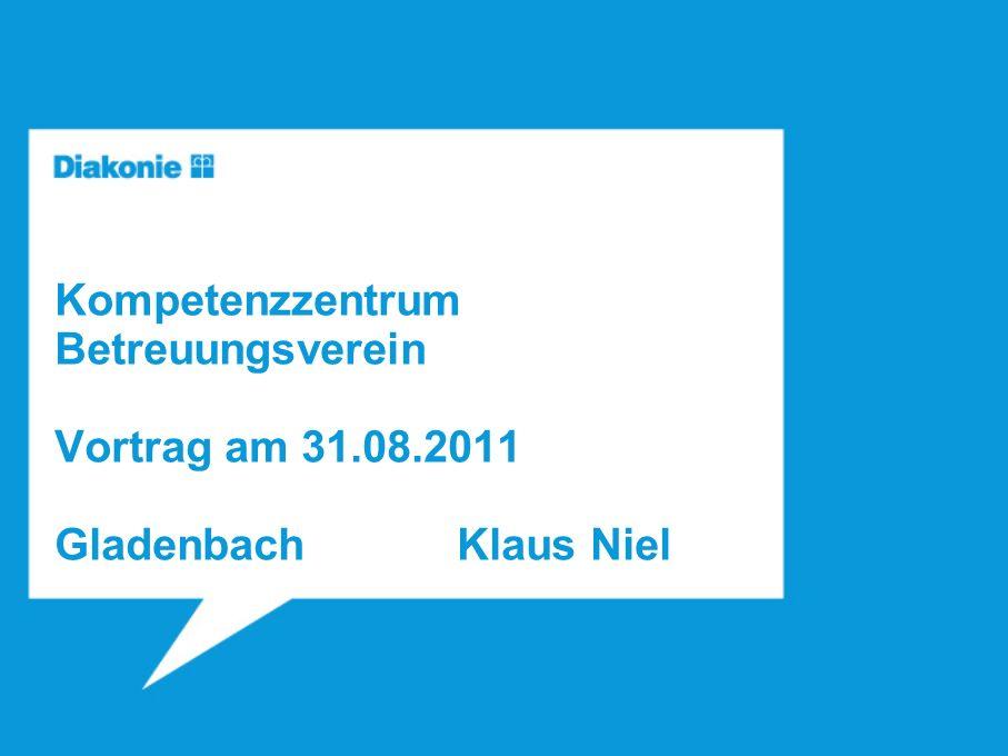 Kompetenzzentrum Betreuungsverein Vortrag am 31.08.2011 GladenbachKlaus Niel