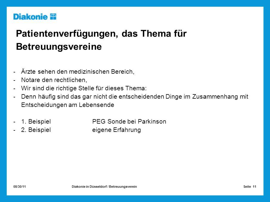 08/30/11 Seite 11Diakonie in Düsseldorf / Betreuungsverein Patientenverfügungen, das Thema für Betreuungsvereine Ärzte sehen den medizinischen Bereich