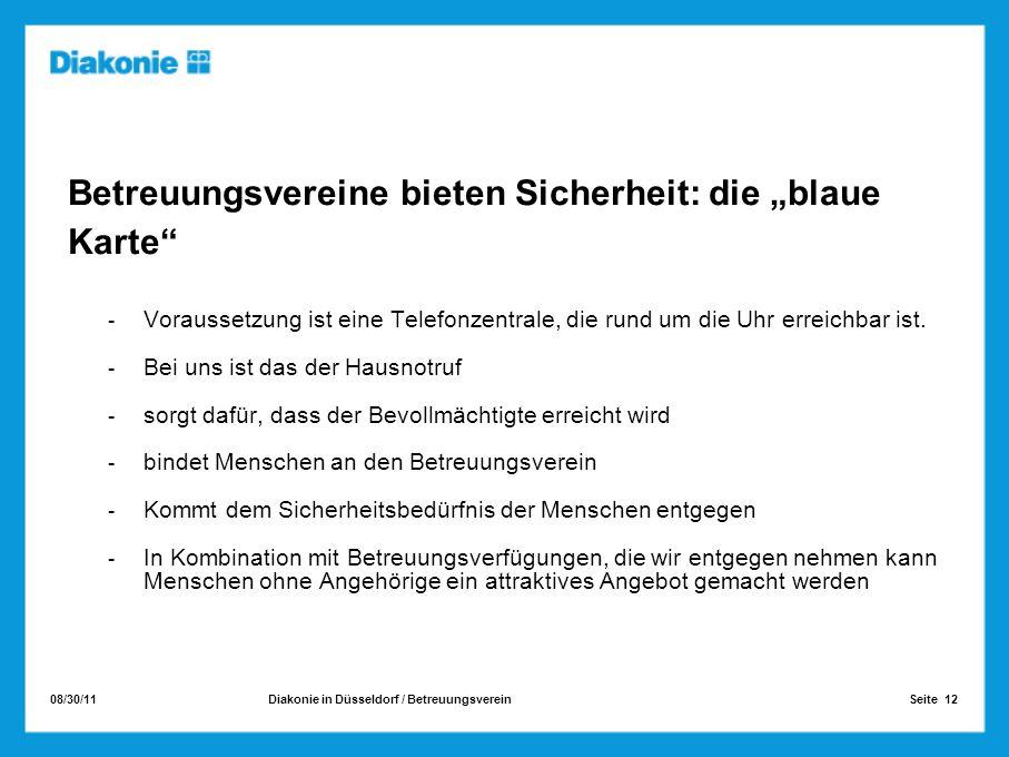 08/30/11 Seite 12Diakonie in Düsseldorf / Betreuungsverein Betreuungsvereine bieten Sicherheit: die blaue Karte Voraussetzung ist eine Telefonzentrale