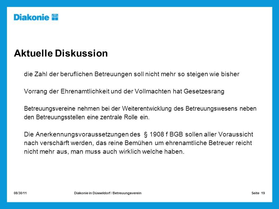 08/30/11 Seite 19Diakonie in Düsseldorf / Betreuungsverein Aktuelle Diskussion die Zahl der beruflichen Betreuungen soll nicht mehr so steigen wie bis