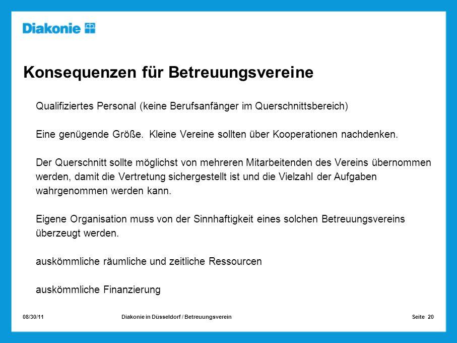 08/30/11 Seite 20Diakonie in Düsseldorf / Betreuungsverein Konsequenzen für Betreuungsvereine Qualifiziertes Personal (keine Berufsanfänger im Quersch