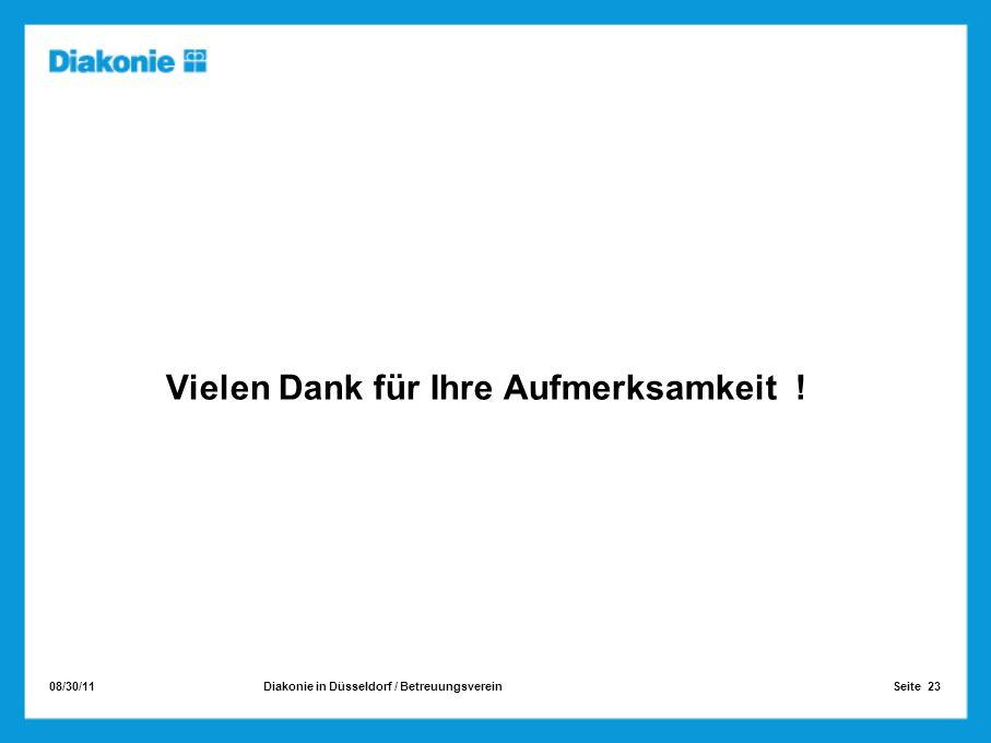 08/30/11 Seite 23Diakonie in Düsseldorf / Betreuungsverein Vielen Dank für Ihre Aufmerksamkeit !