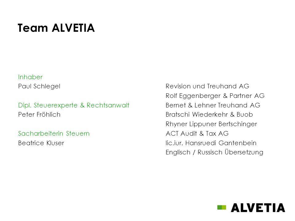 Team ALVETIA Inhaber Paul SchlegelRevision und Treuhand AG Rolf Eggenberger & Partner AG Dipl. Steuerexperte & RechtsanwaltBernet & Lehner Treuhand AG