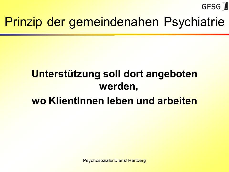 Psychosozialer Dienst Hartberg Prinzip der gemeindenahen Psychiatrie Unterstützung soll dort angeboten werden, wo KlientInnen leben und arbeiten
