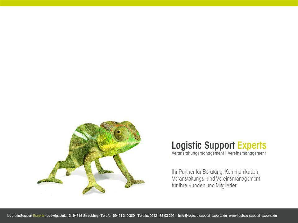 Logistic Support Experts · Ludwigsplatz 13 · 94315 Straubing · Telefon 09421 310 380 · Telefax 09421 33 03 292 · info@logistic-support-experts.de · www.logistic-support-experts.de Unser Leistungsangebot