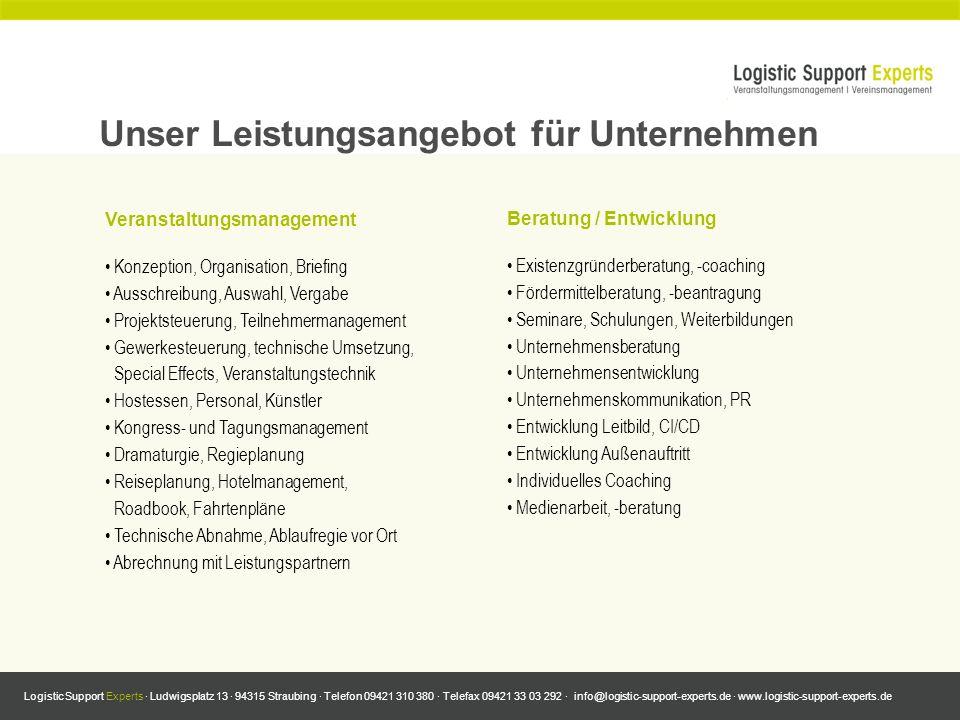 Logistic Support Experts · Ludwigsplatz 13 · 94315 Straubing · Telefon 09421 310 380 · Telefax 09421 33 03 292 · info@logistic-support-experts.de · www.logistic-support-experts.de Ihr Projektmanager und Ansprechpartner Tobias Eder