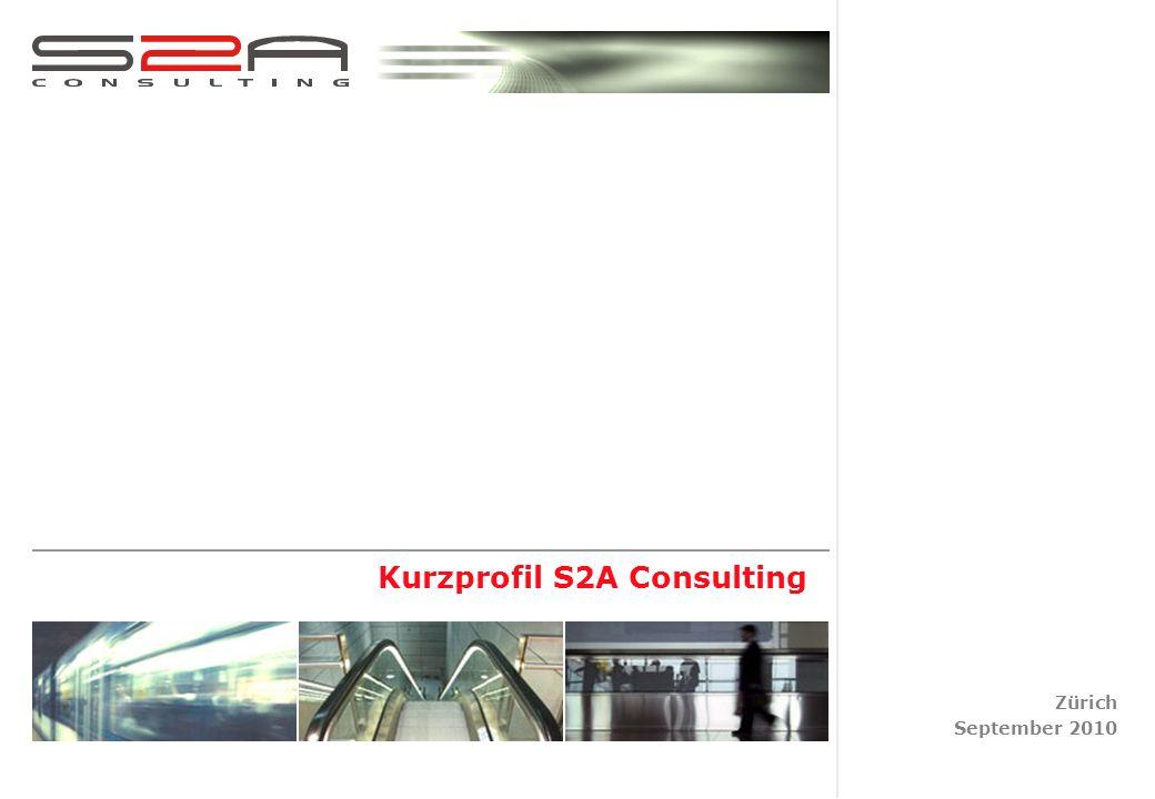 Zürich September 2010 Kurzprofil S2A Consulting