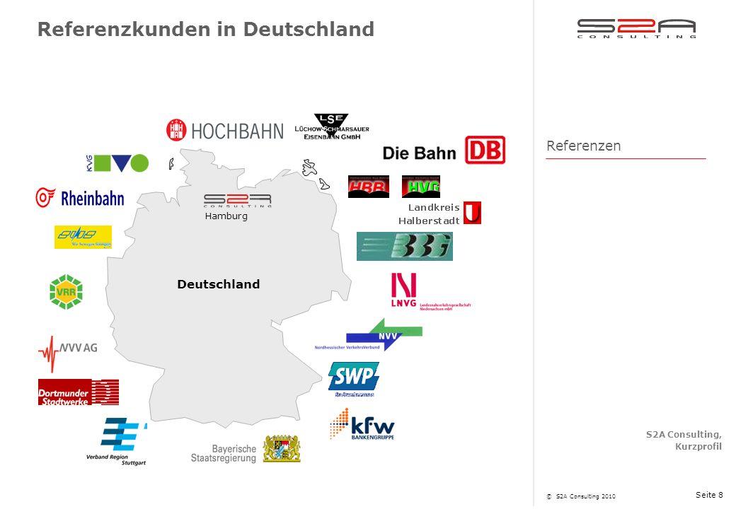 S2A Consulting, Kurzprofil © S2A Consulting 2010 Seite 8 Deutschland Hamburg Referenzkunden in Deutschland Referenzen