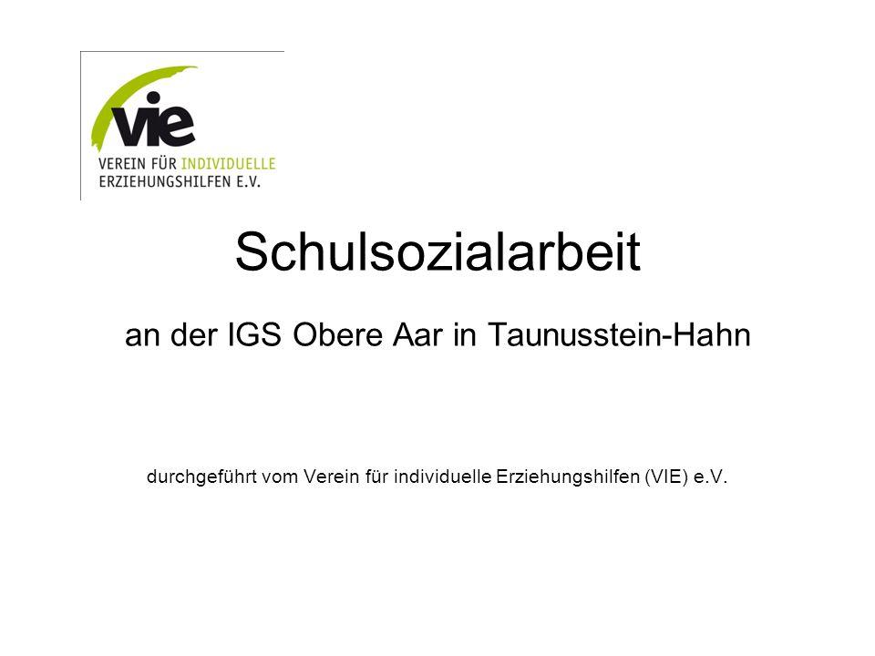 Schulsozialarbeit an der IGS Obere Aar in Taunusstein-Hahn durchgeführt vom Verein für individuelle Erziehungshilfen (VIE) e.V.