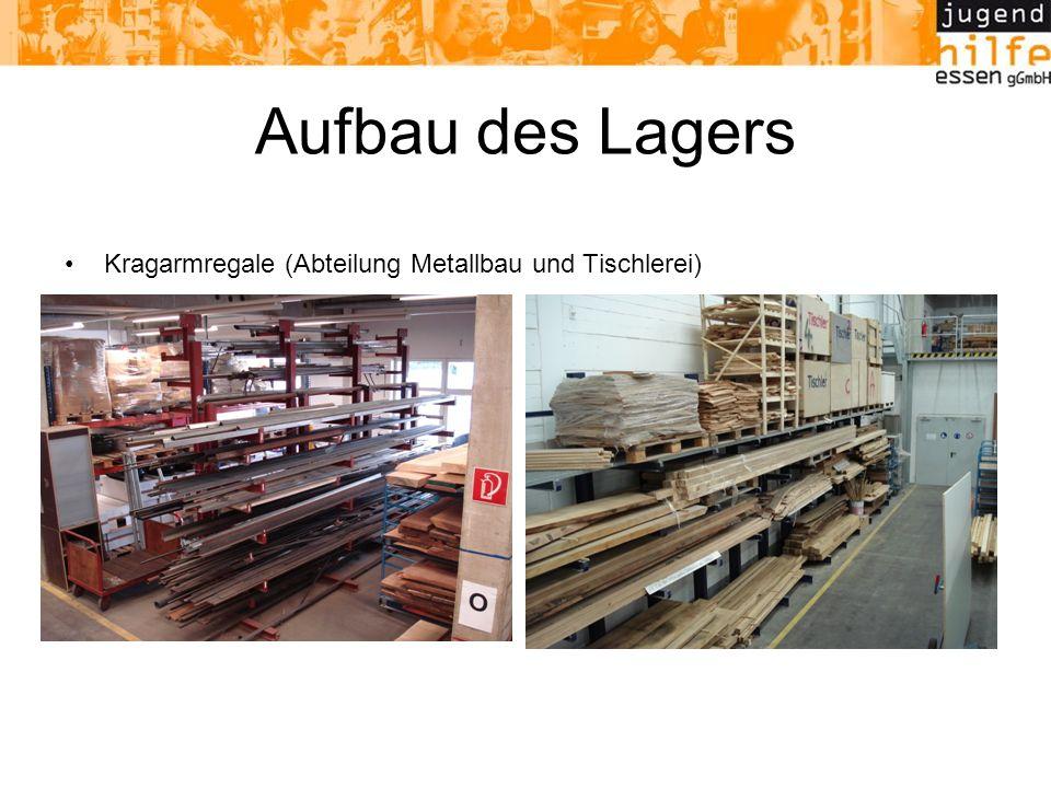 Aufbau des Lagers Kragarmregale (Abteilung Metallbau und Tischlerei)