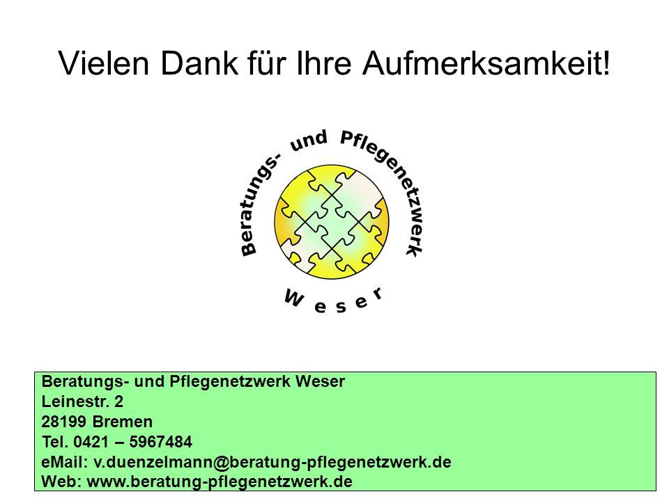 Vielen Dank für Ihre Aufmerksamkeit.Beratungs- und Pflegenetzwerk Weser Leinestr.