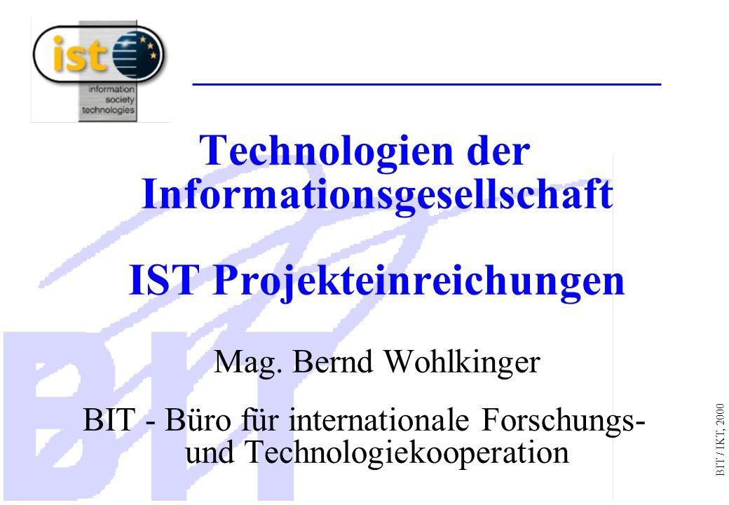 BIT / IKT, 2000 Technologien der Informationsgesellschaft IST Projekteinreichungen Mag.