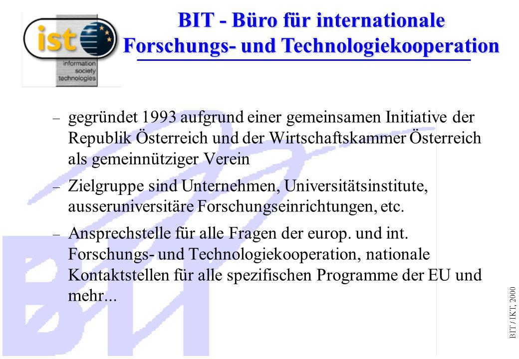 BIT / IKT, 2000 – gegründet 1993 aufgrund einer gemeinsamen Initiative der Republik Österreich und der Wirtschaftskammer Österreich als gemeinnütziger Verein – Zielgruppe sind Unternehmen, Universitätsinstitute, ausseruniversitäre Forschungseinrichtungen, etc.