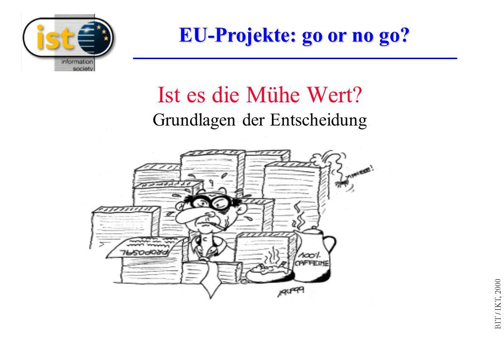 BIT / IKT, 2000 Ist es die Mühe Wert Grundlagen der Entscheidung EU-Projekte: go or no go