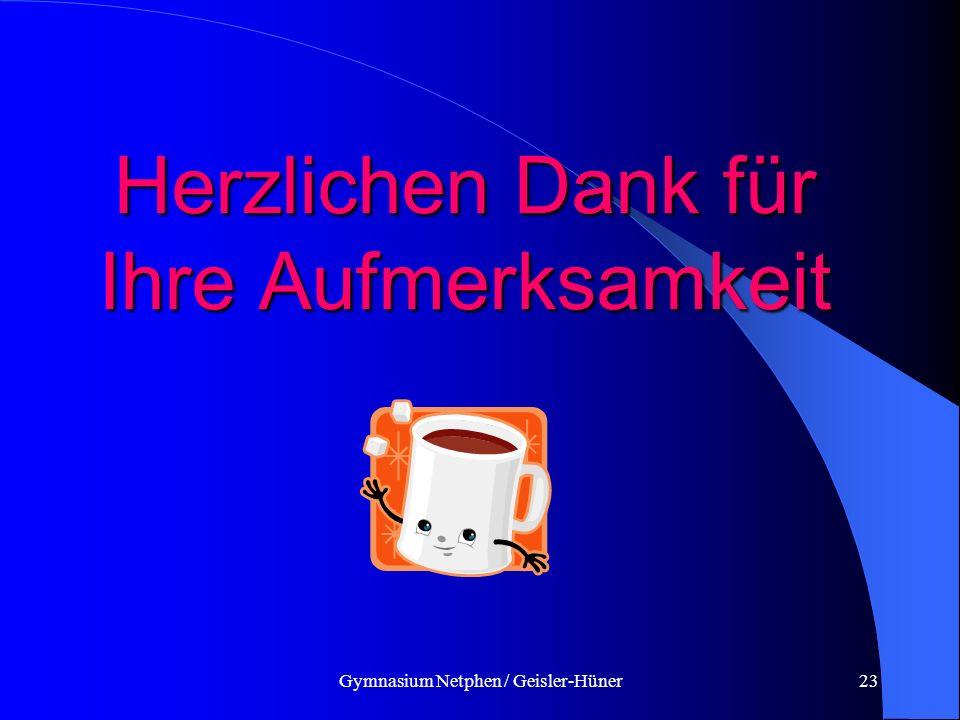 Gymnasium Netphen / Geisler-Hüner23 Herzlichen Dank für Ihre Aufmerksamkeit