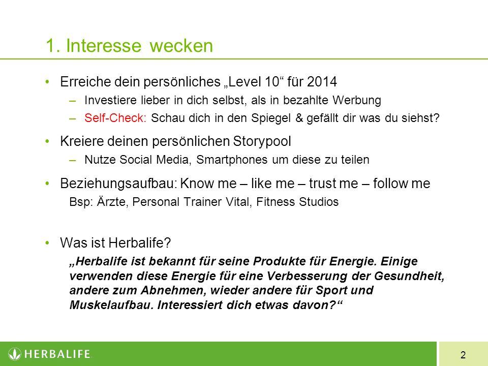 2 1. Interesse wecken Erreiche dein persönliches Level 10 für 2014 –Investiere lieber in dich selbst, als in bezahlte Werbung –Self-Check: Schau dich