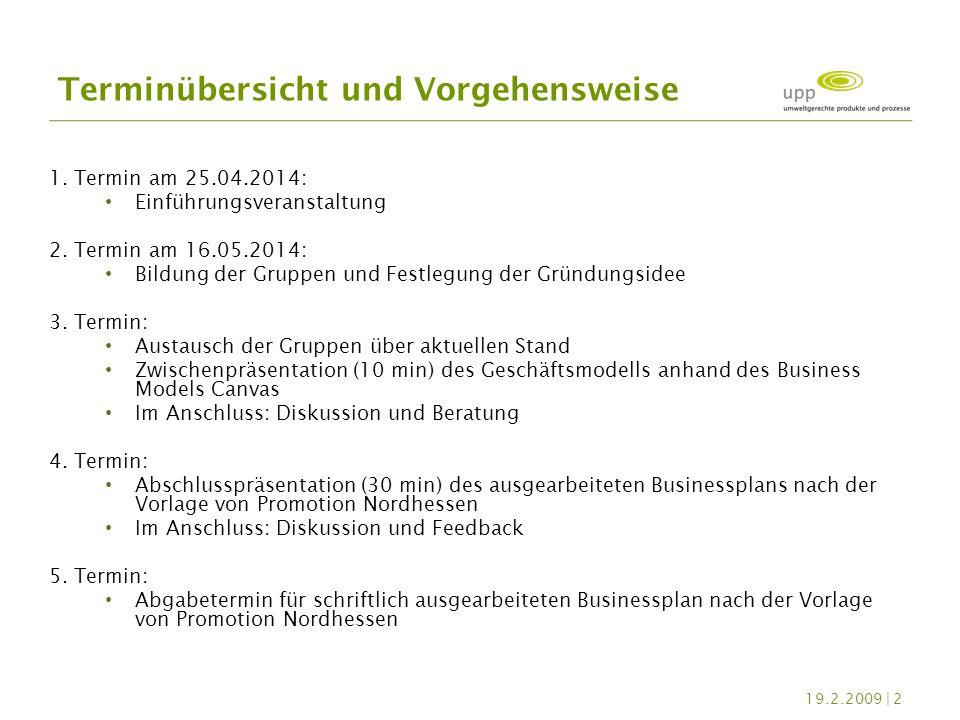 1.Termin am 25.04.2014: Einführungsveranstaltung 2.