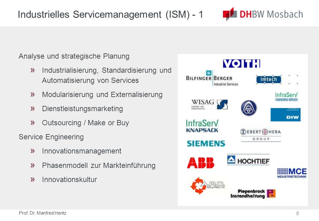 8 Prof. Dr. Manfred Hentz Industrielles Servicemanagement (ISM) - 1 Analyse und strategische Planung » Industrialisierung, Standardisierung und Automa