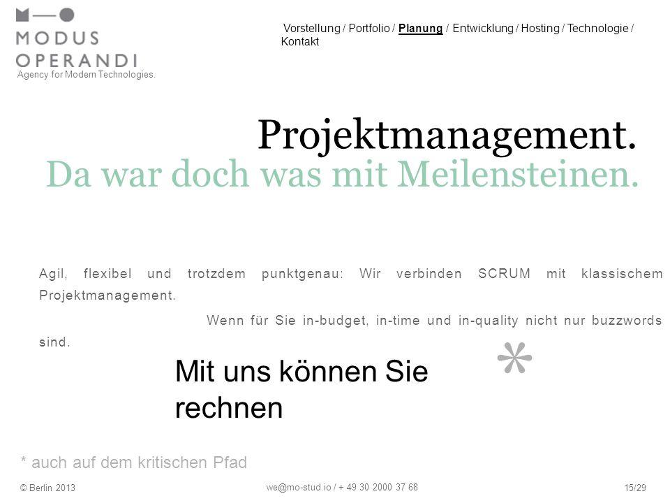 * Projektmanagement. Agil, flexibel und trotzdem punktgenau: Wir verbinden SCRUM mit klassischem Projektmanagement. Wenn für Sie in-budget, in-time un