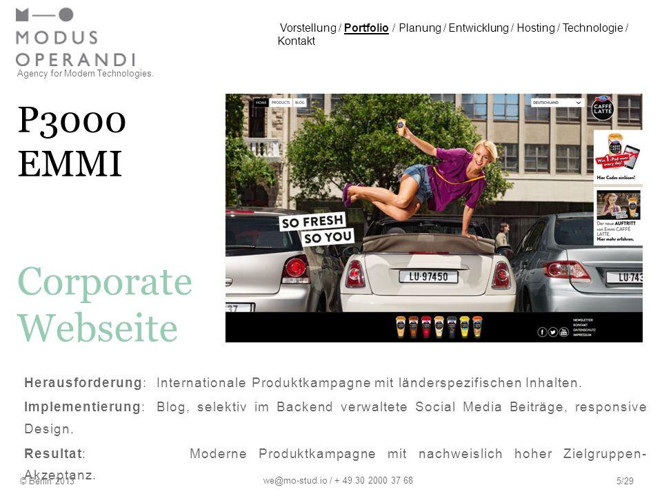 P3000 EMMI Agency for Modern Technologies. © Berlin 20135/29 Corporate Webseite we@mo-stud.io / + 49 30 2000 37 68 Herausforderung:Internationale Prod