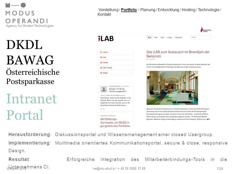 DKDL BAWAG Österreichische Postsparkasse Agency for Modern Technologies. © Berlin 20137/29 Intranet Portal we@mo-stud.io / + 49 30 2000 37 68 Lorem ip