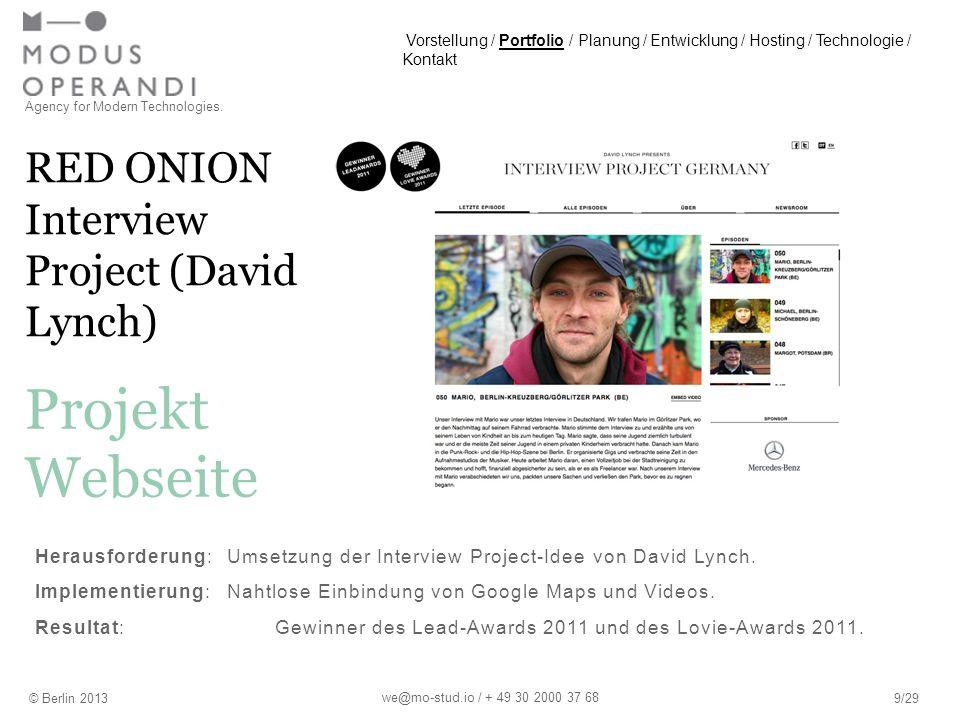 RED ONION Interview Project (David Lynch) Agency for Modern Technologies. © Berlin 20139/29 Projekt Webseite we@mo-stud.io / + 49 30 2000 37 68 Heraus