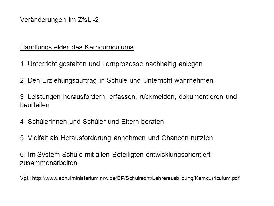 Veränderungen im ZfsL -3 Veränderungen in den Bezugswissenschaften und der betrieblichen Realität und Veränderungen der ministeriellen Vorgaben.