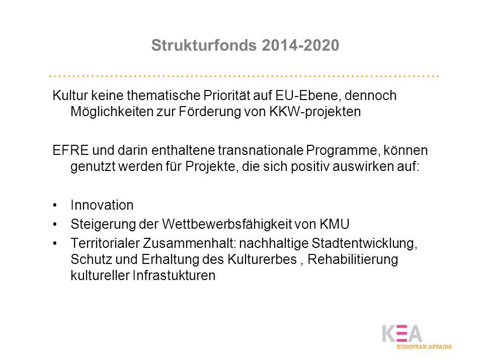Strukturfonds 2014-2020 Kultur keine thematische Priorität auf EU-Ebene, dennoch Möglichkeiten zur Förderung von KKW-projekten EFRE und darin enthalte