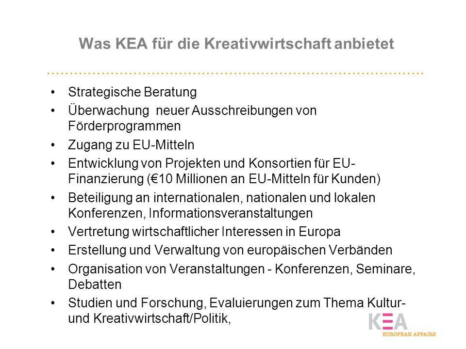 Was KEA für die Kreativwirtschaft anbietet Strategische Beratung Überwachung neuer Ausschreibungen von Förderprogrammen Zugang zu EU-Mitteln Entwicklu