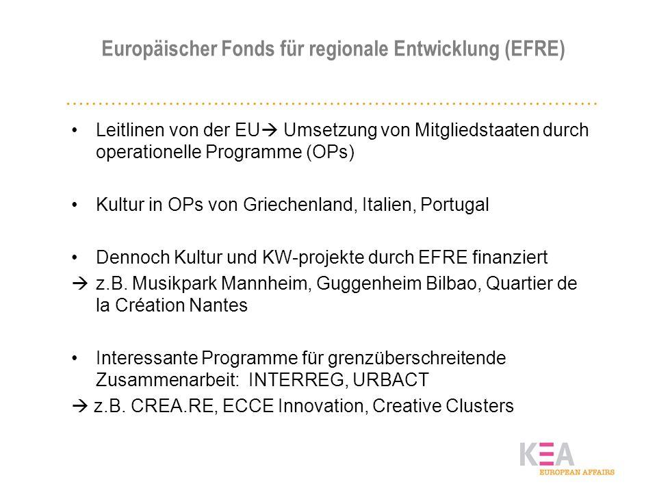 Europäischer Fonds für regionale Entwicklung (EFRE) Leitlinen von der EU Umsetzung von Mitgliedstaaten durch operationelle Programme (OPs) Kultur in O