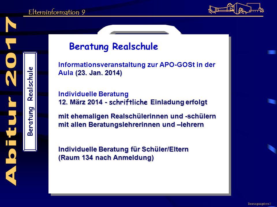Beratung Realschule Informationsveranstaltung zur APO-GOSt in der (23. Jan. 2014) Aula (23. Jan. 2014) Individuelle Beratung 12. März 2014 - schriftli