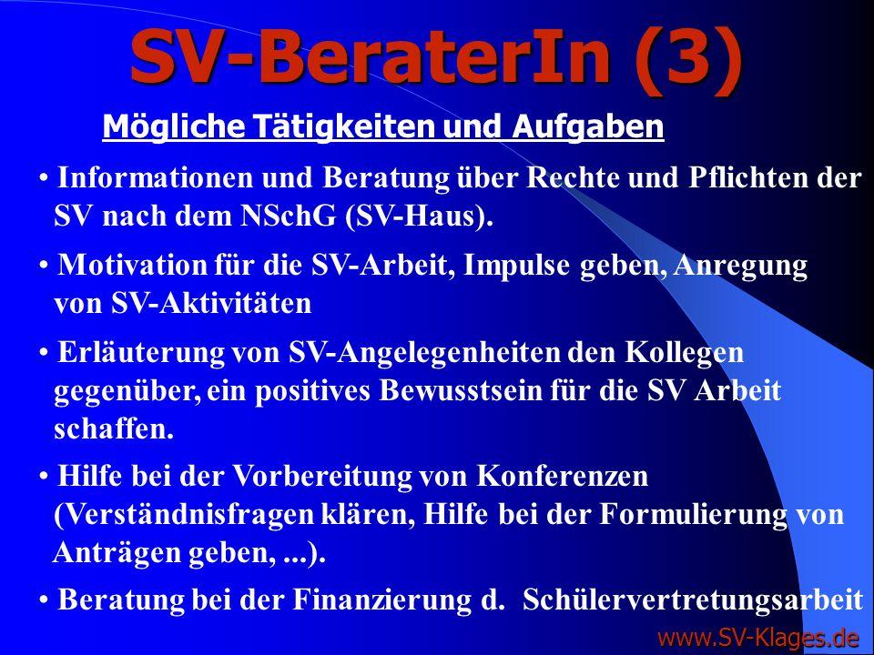 SV-BeraterIn (2) www.SV-Klages.de SV-Beratung hat die Aufgabe, die Schülervertreter bei ihrer Arbeit zu fördern und zu beraten. Leiten der SV ? Anleit