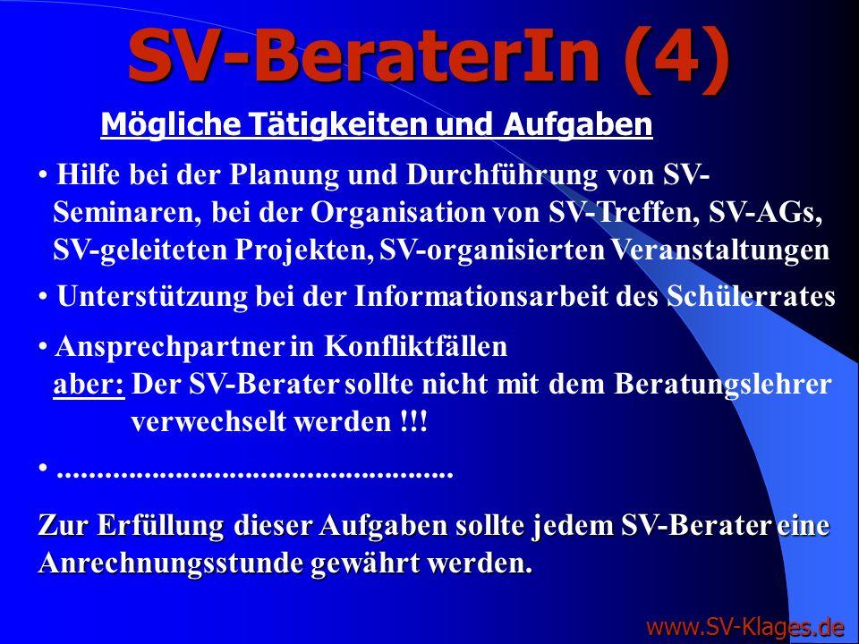 SV-BeraterIn (3) Informationen und Beratung über Rechte und Pflichten der SV nach dem NSchG (SV-Haus). www.SV-Klages.de Mögliche Tätigkeiten und Aufga