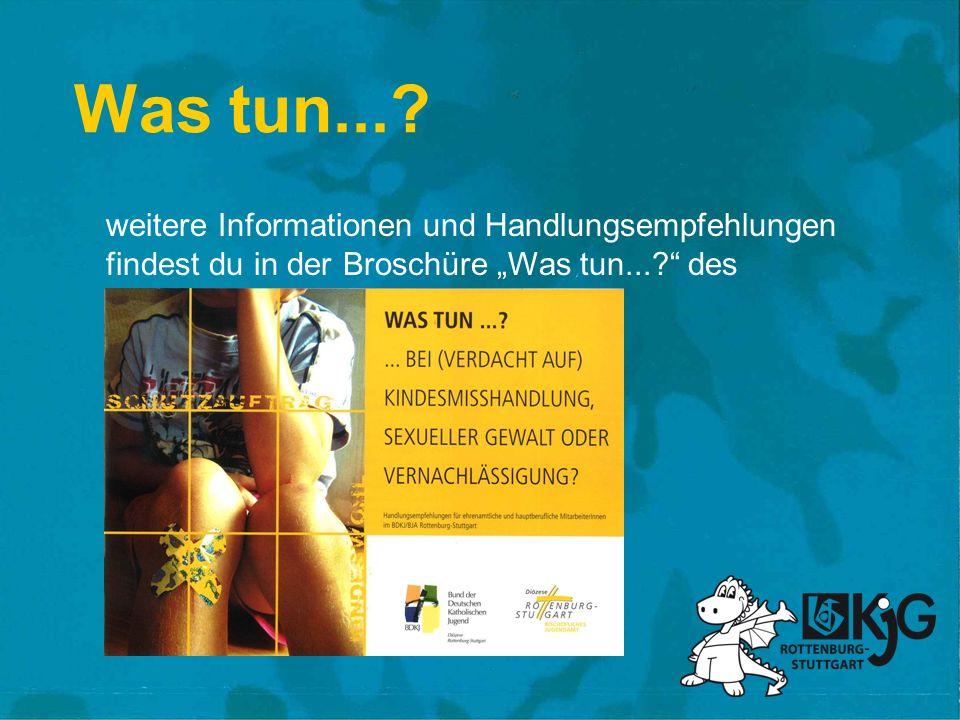 Was tun...? weitere Informationen und Handlungsempfehlungen findest du in der Broschüre Was tun...? des BDKJ/BJA